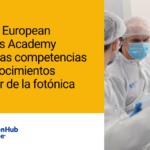La nueva European Photonics Academy impulsa las competencias y los conocimientos del sector de la fotónica