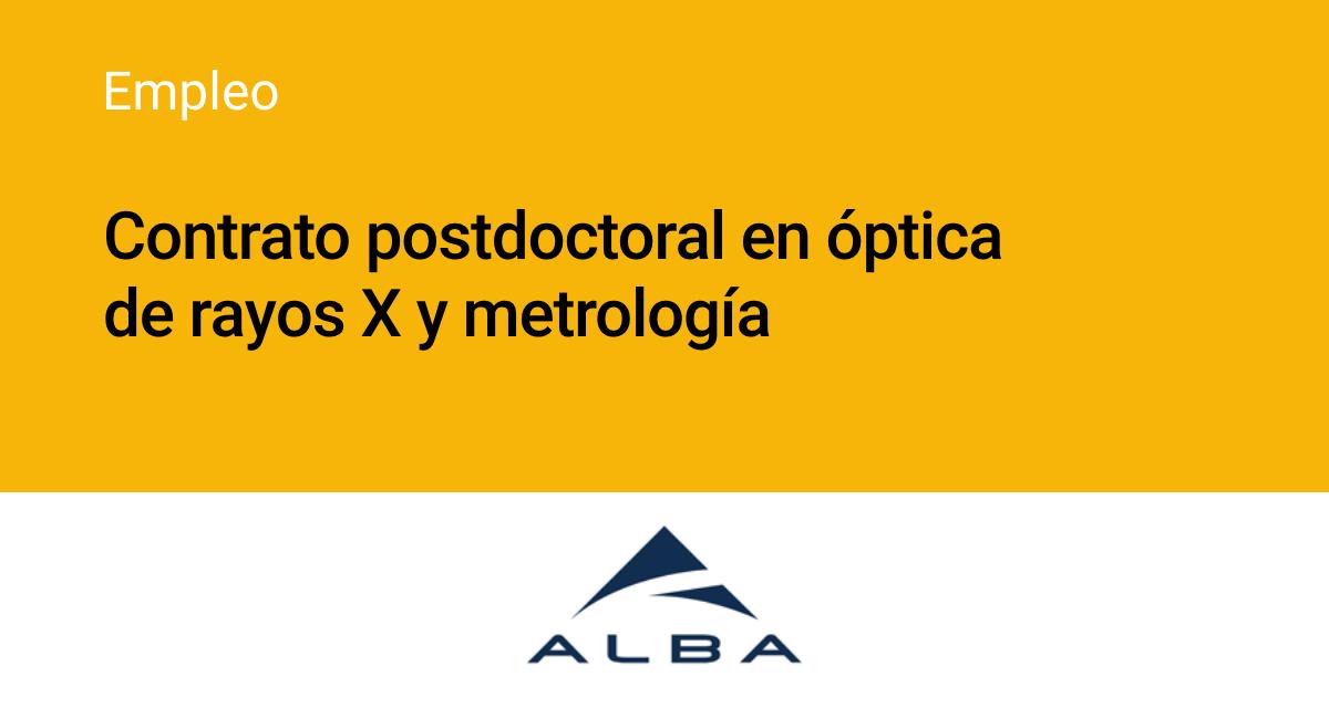 Contrato postdoctoral en óptica de rayos X y metrología – Sincrotrón ALBA