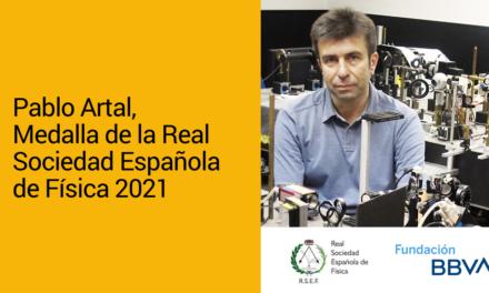 Pablo Artal, Medalla de la Real Sociedad Española de Física 2021
