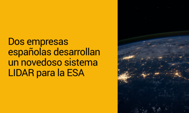 Dos empresas españolas desarrollan un novedoso sistema LIDAR para la ESA