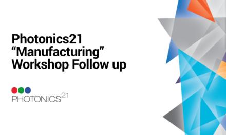 Photonics21 «Manufacturing» Workshop – Follow up