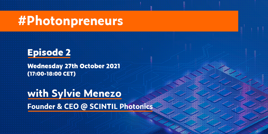 #Photonpreneurs Episodio 2 con Sylvie Menezo, CEO de SCINTIL Photonics